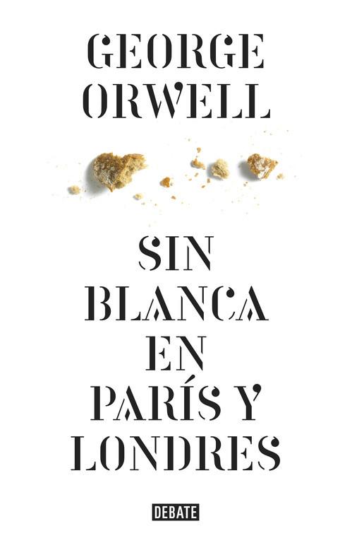 Sin blanca en París y Londres (edición definitiva avalada por The Orwell Estate)