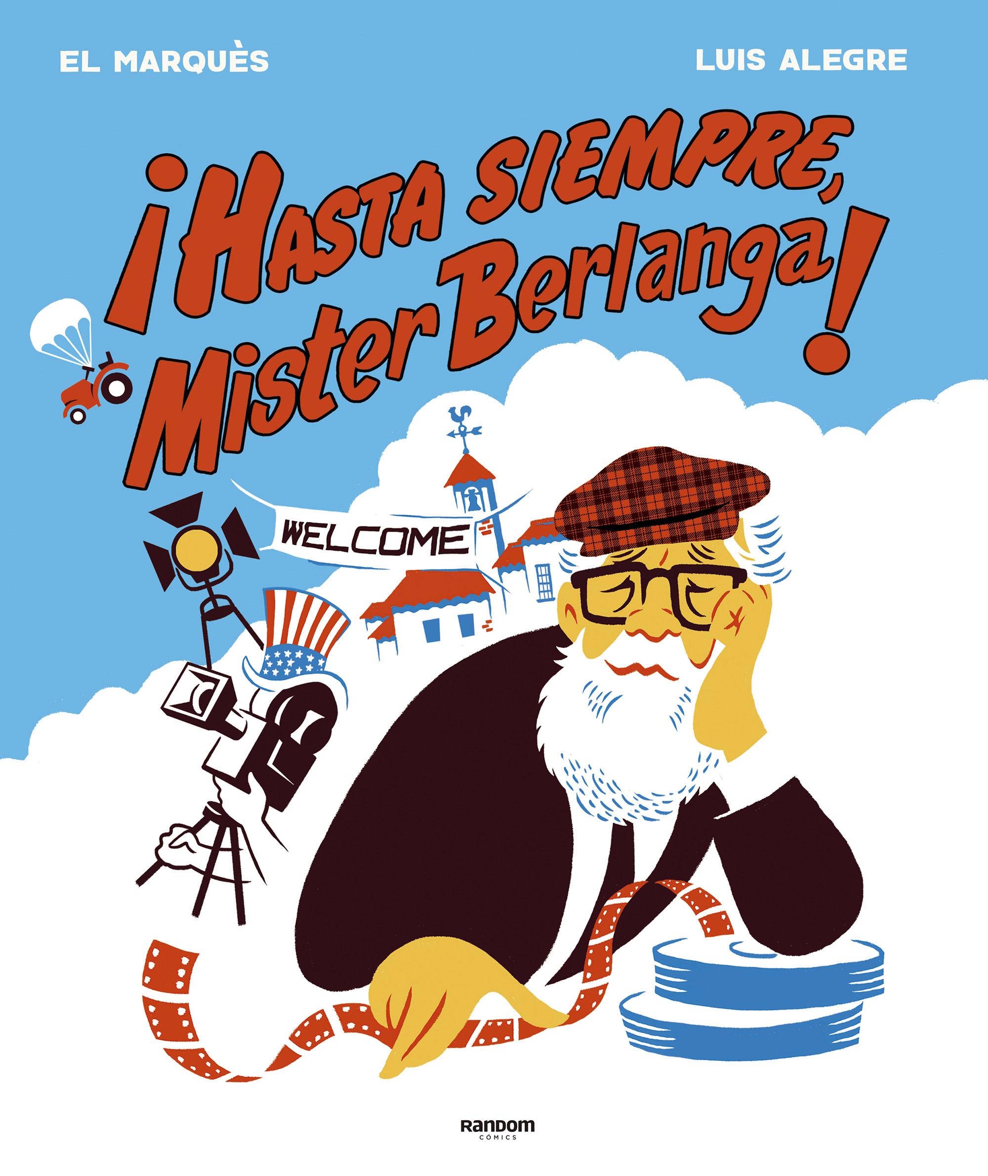 ¡Hasta siempre, Mr. Berlanga!