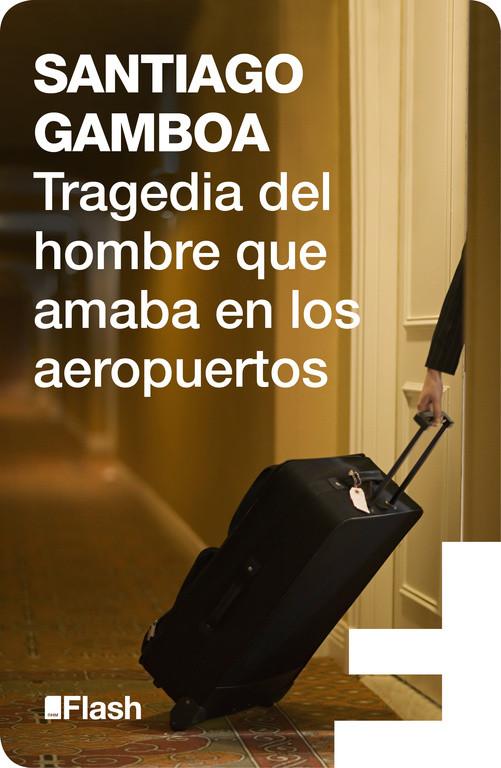 Tragedia del hombre que amaba en los aeropuertos (Flash Relatos)