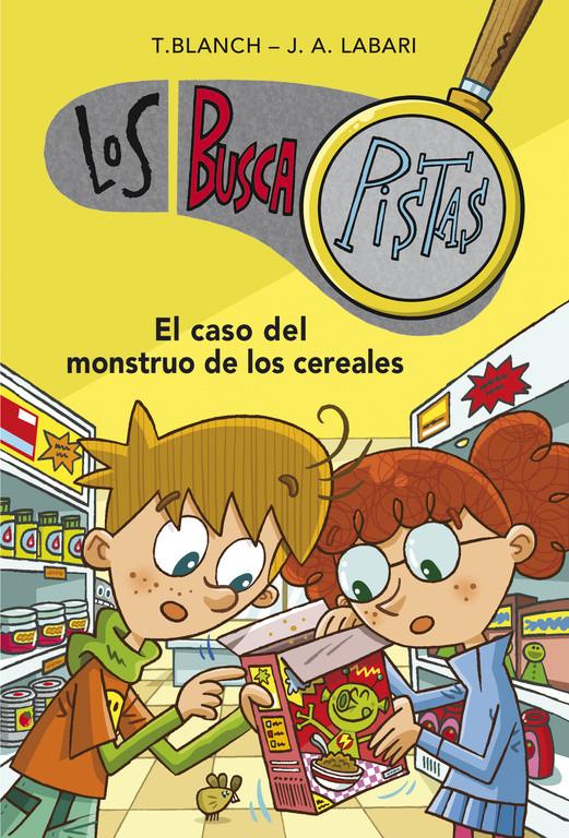 El caso del monstruo de los cereales (Serie Los BuscaPistas 6)