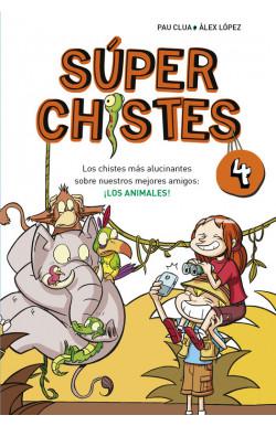 Súper Chistes. Los mejores chistes de animales (Súper Chistes 4)