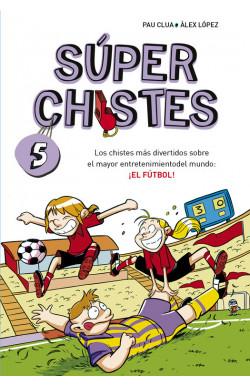Súper Chistes de Fútbol (Súper Chistes 5)
