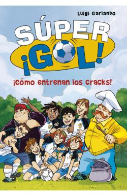 ¡Cómo entrenan los cracks! (Súper ¡Gol! 6)