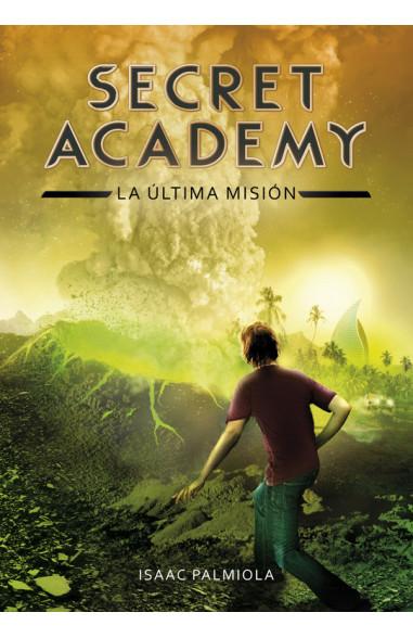 La última misión (Secret Academy 5)