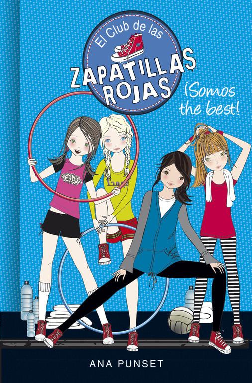 ¡Somos the best! (Serie El Club de las Zapatillas Rojas 4)