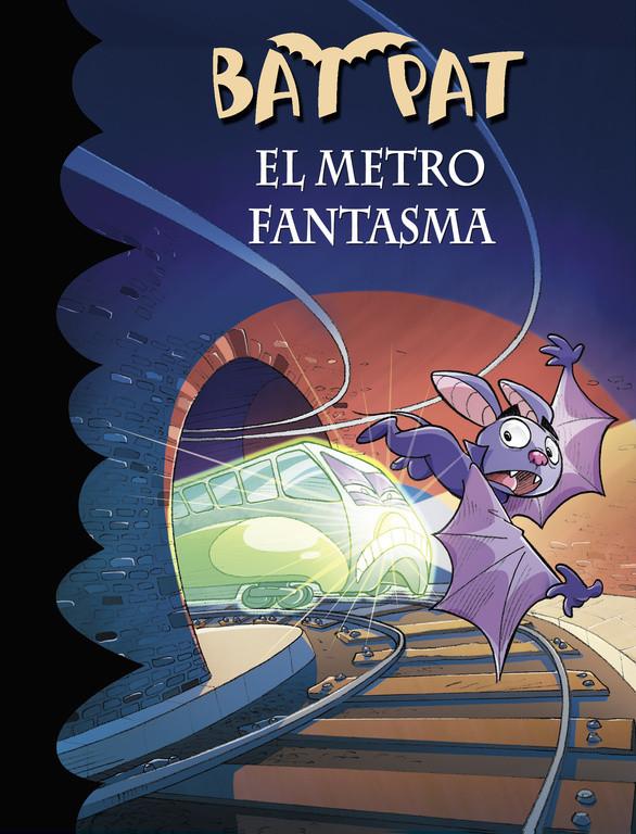 El metro fantasma (Serie Bat Pat 39)