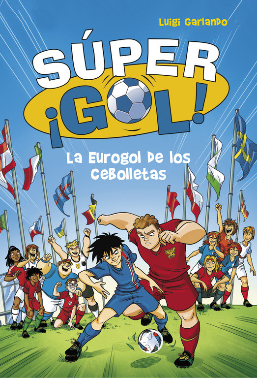 La Eurogol de los Cebolletas (Súper ¡Gol! 7)