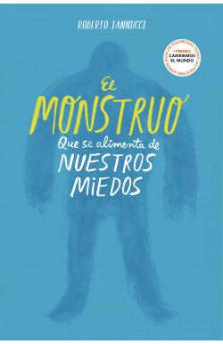 El monstruo que se alimenta de nuestros miedos