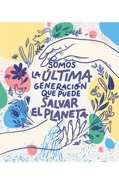 Somos la última generación que puede...