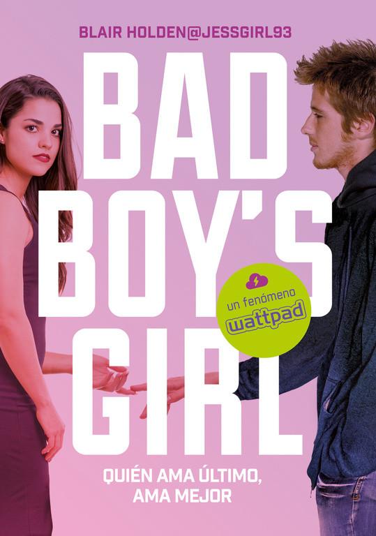 Quien ama último, ama mejor (Bad Boy's Girl 5)