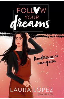 Rendirse no es una opción (Follow your dreams 1)
