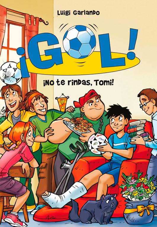 ¡No te rindas, Tomi! (Serie ¡Gol! 15)