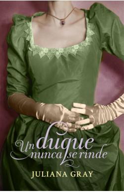 Un duque nunca se rinde (Romances a la luz de la luna 3)