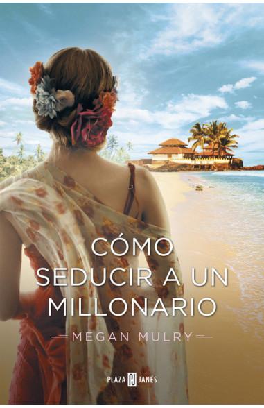 Cómo seducir a un millonario (Amantes...
