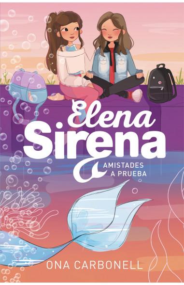 Amistades a prueba (Serie Elena...