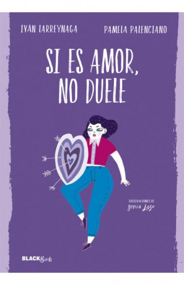 Si es amor, no duele (Colección...