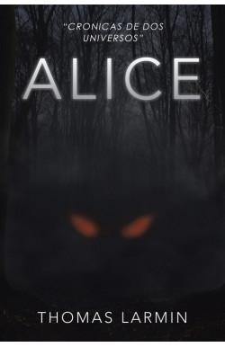 Alice (Crónicas de dos universos 1)