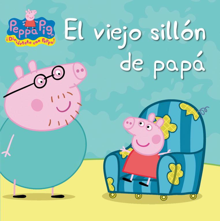 El viejo sillón de papá (Un cuento de Peppa Pig)