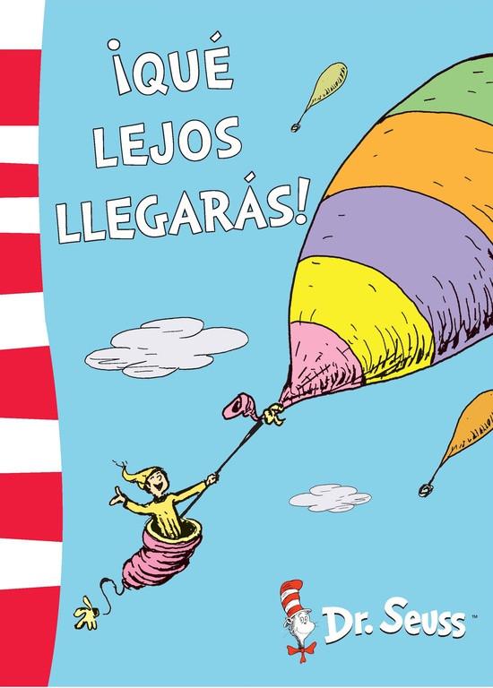 ¡Qué lejos llegarás! (Colección Dr. Seuss)