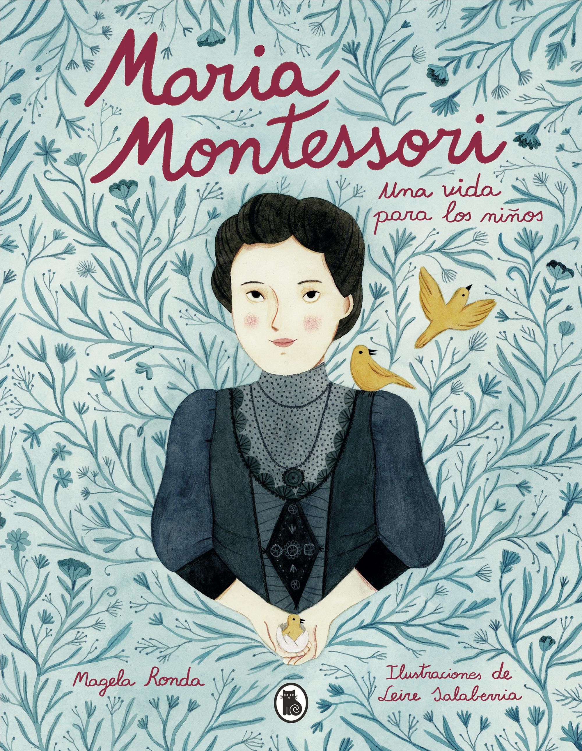 María Montessori. Una vida para los niños