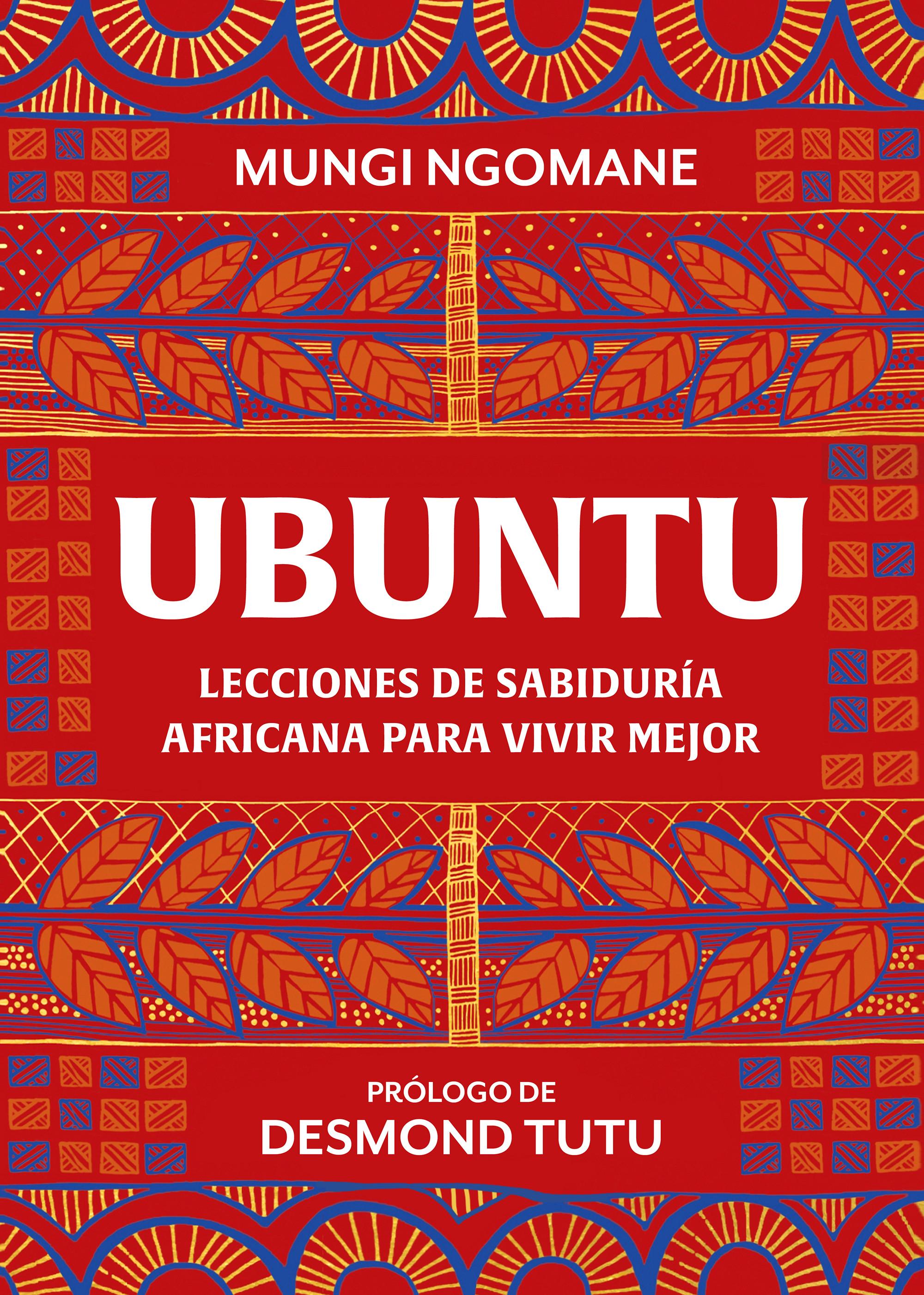 Ubuntu. Lecciones de sabiduría africana para vivir mejor