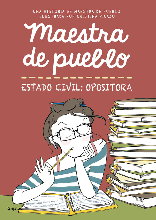 Maestra de pueblo. Estado civil: opositora