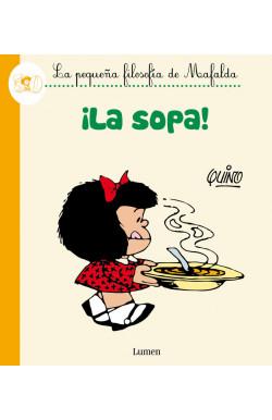 ¡La sopa! (La pequeña filosofía de Mafalda)