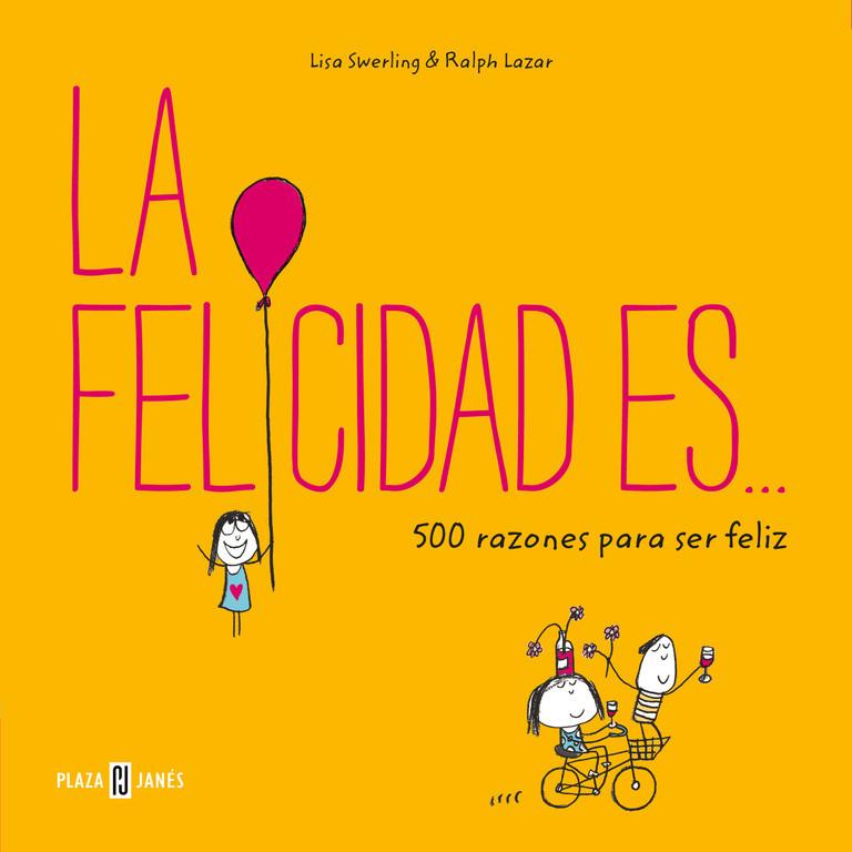 La felicidad es... 500 razones para ser feliz