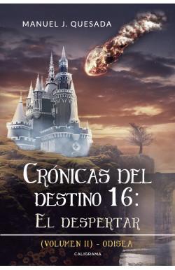 Crónicas del destino 16: El despertar (Volumen II)
