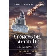Crónicas Del Destino 16 El Despertar Volumen Ii