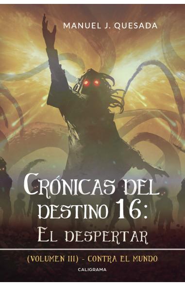 Crónicas del destino 16: El despertar...