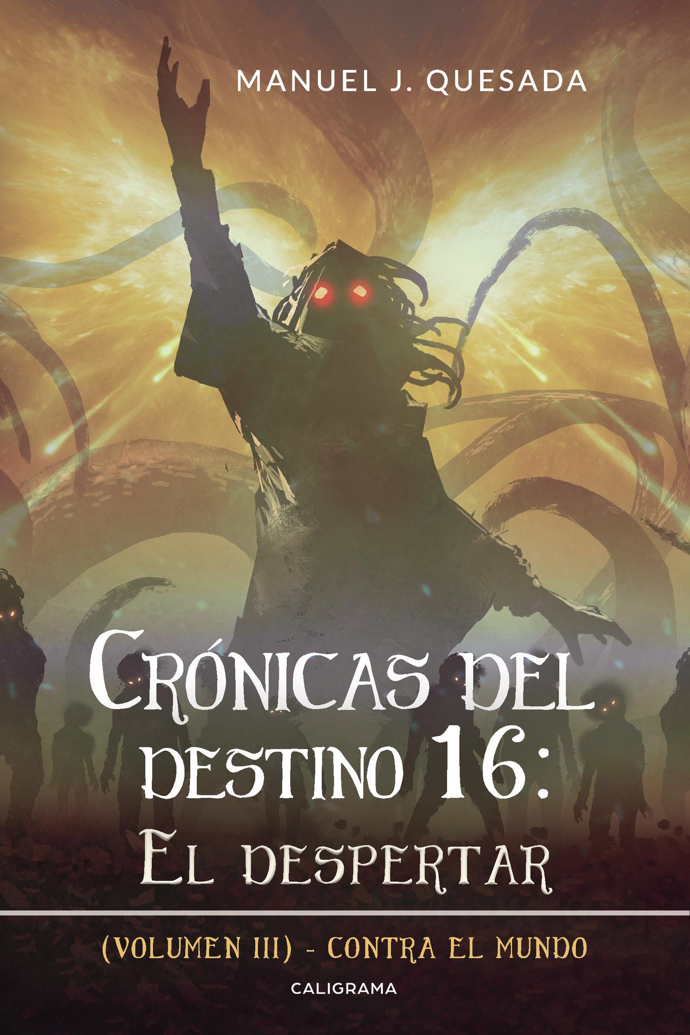 Crónicas del destino 16: El despertar (Volumen III)