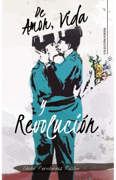 De Amor, Vida y Revolución