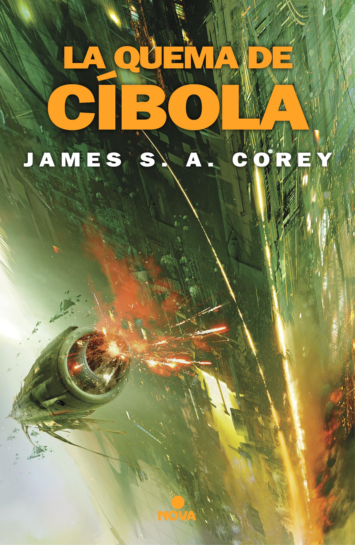 La quema de Cíbola (The Expanse 4)
