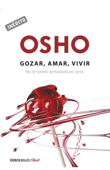 Gozar, amar y vivir (OSHO habla de tú...