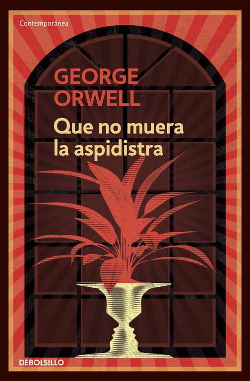 Que no muera el aspidistra (edición definitiva avalada por The Orwell Estate)