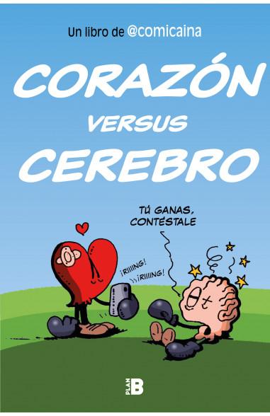 Corazón versus cerebro