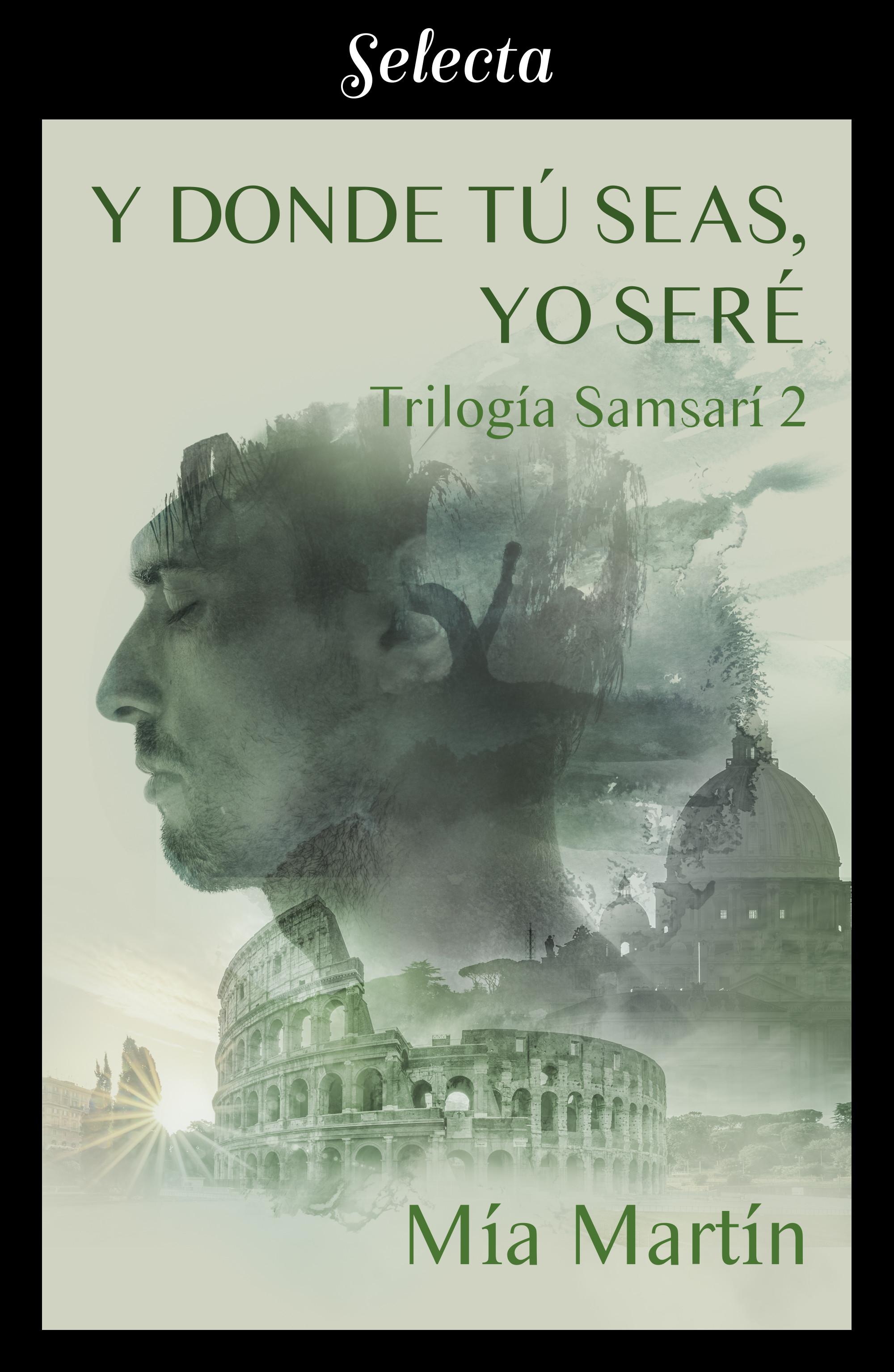 Y donde tú seas, yo seré (Trilogía Samsarí 2)