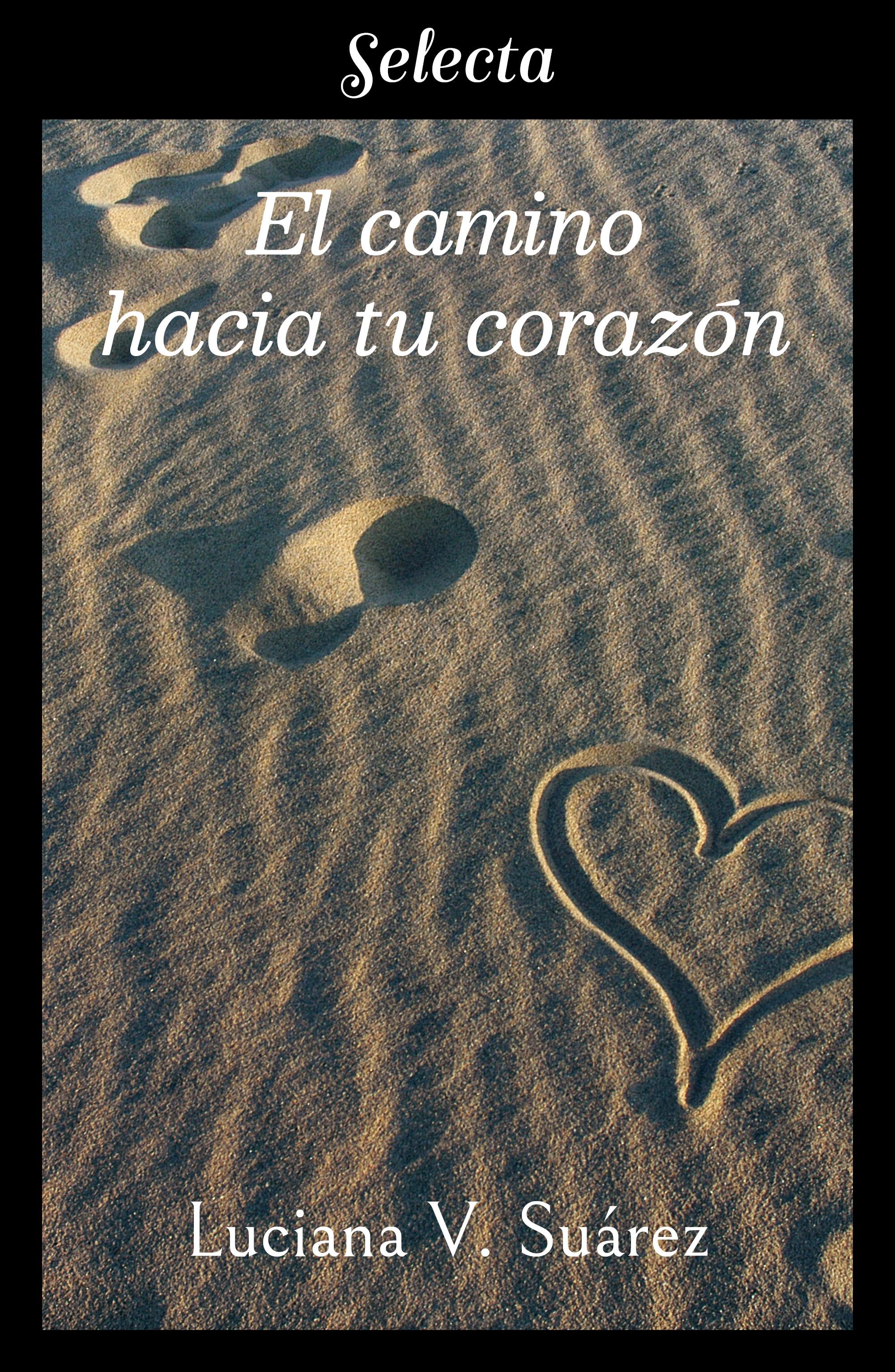 El camino hacia tu corazón