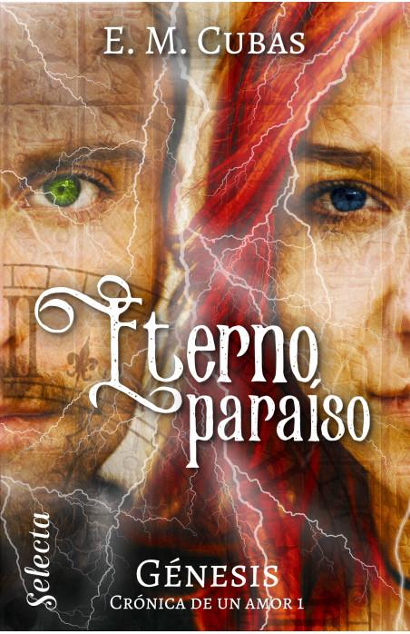 Eterno paraíso (Génesis. Crónica de un amor 1)