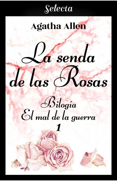 La senda de las rosas (Bilogía El mal...