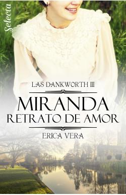 Miranda. Retrato de amor (Las Dankworth 3)