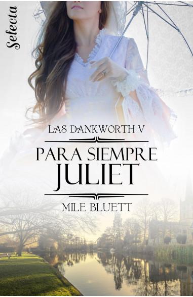 Para siempre Juliet (Las Dankworth 5)