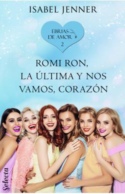 Romi Ron, la última y nos vamos, corazón (Ebrias de amor 2)