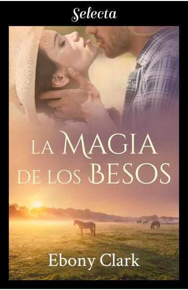 La magia de los besos (Trilogía...
