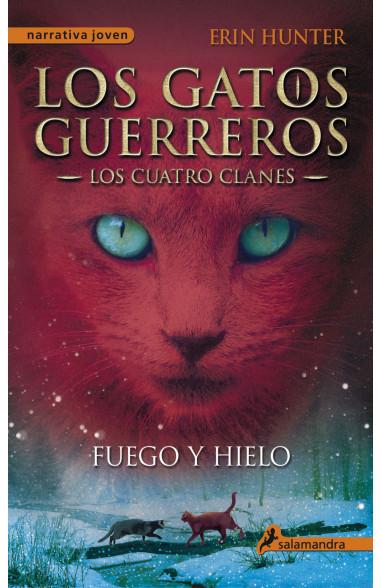 Fuego y hielo (Los Gatos Guerreros  ...
