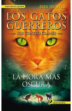 La hora más oscura (Los Gatos Guerreros | Los Cuatro Clanes 6)