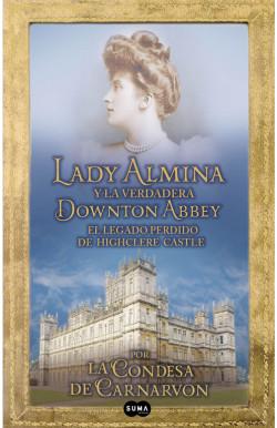 Lady Almina y la verdadera...