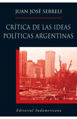 Crítica de las ideas políticas argentinas