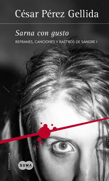 Sarna con gusto (Refranes, canciones y rastros de sangre 1)